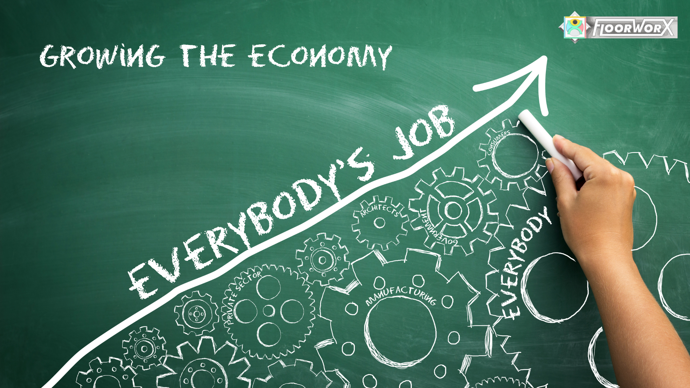 Growing the Economy is Everyone's Job